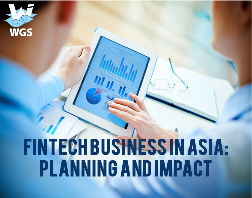 Fintech business in Asia: Planning and impact