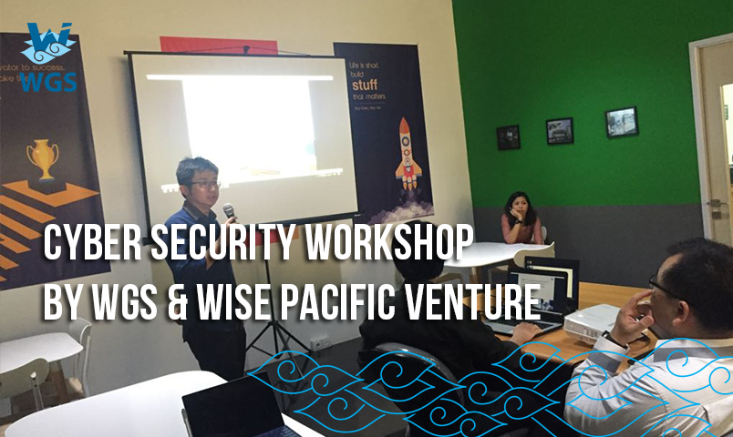 Cyber Security Workshop by WGS & Wise Pacific Venture
